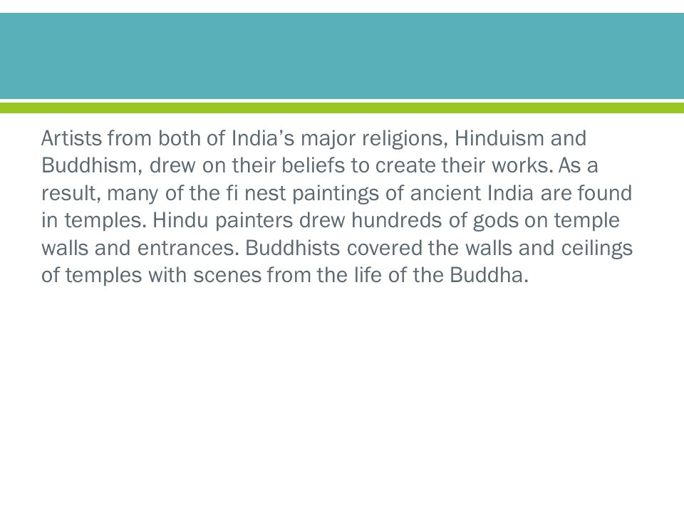 Artists from both of India's major religions, Hinduism and Buddhism, drew on their beliefs to create their works.