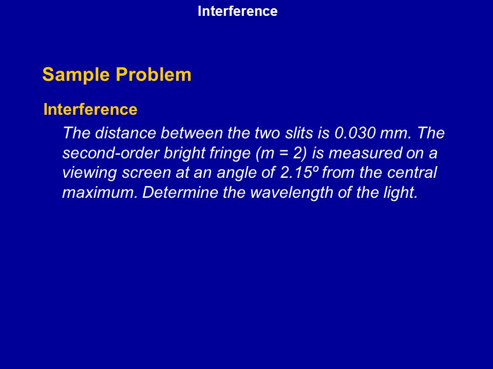 Sample Problem Interference