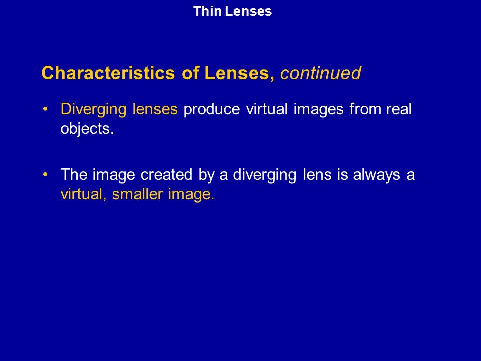 Characteristics of Lenses, continued