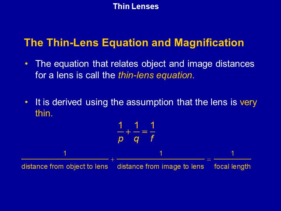 The Thin-Lens Equation and Magnification