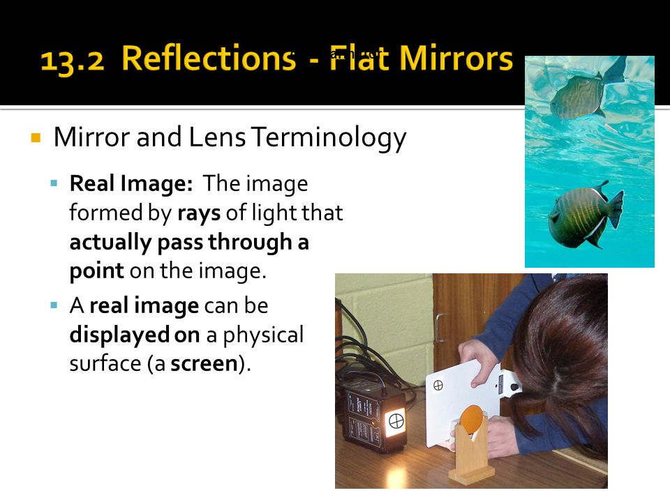 13.2 Reflections - Flat Mirrors