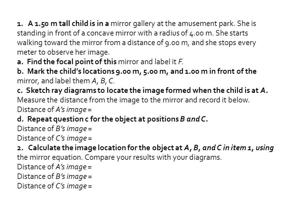 1. A 1. 50 m tall child is in a mirror gallery at the amusement park