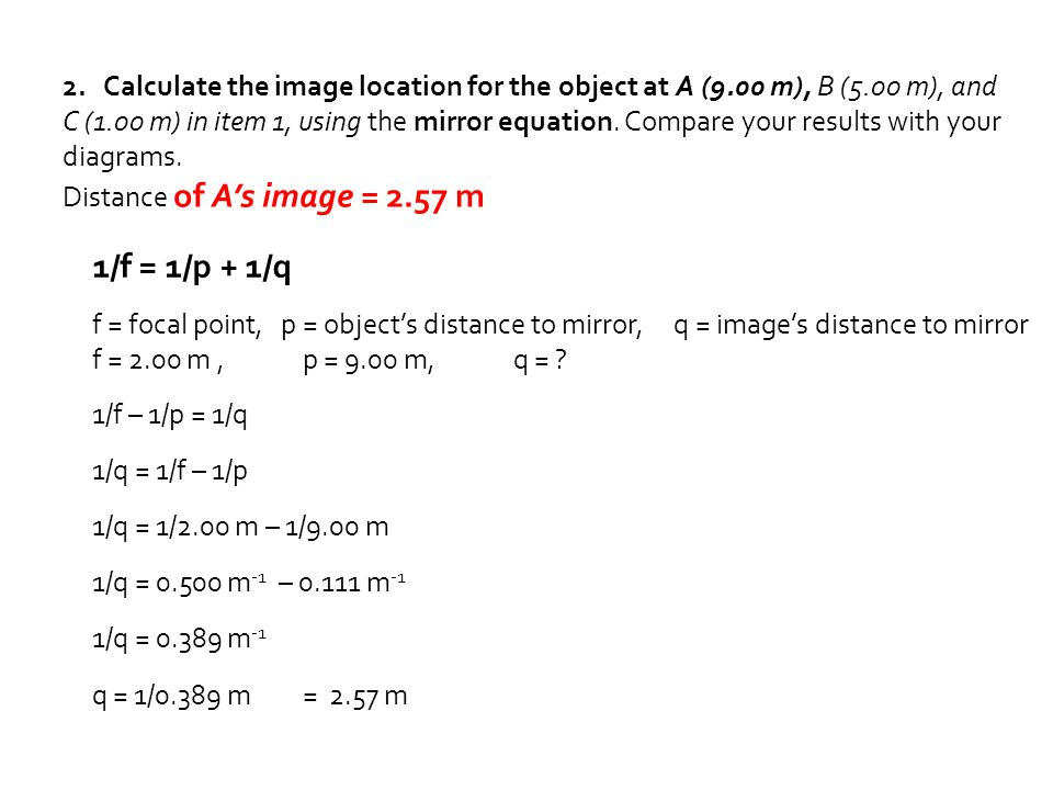 2. Calculate the image location for the object at A (9. 00 m), B (5