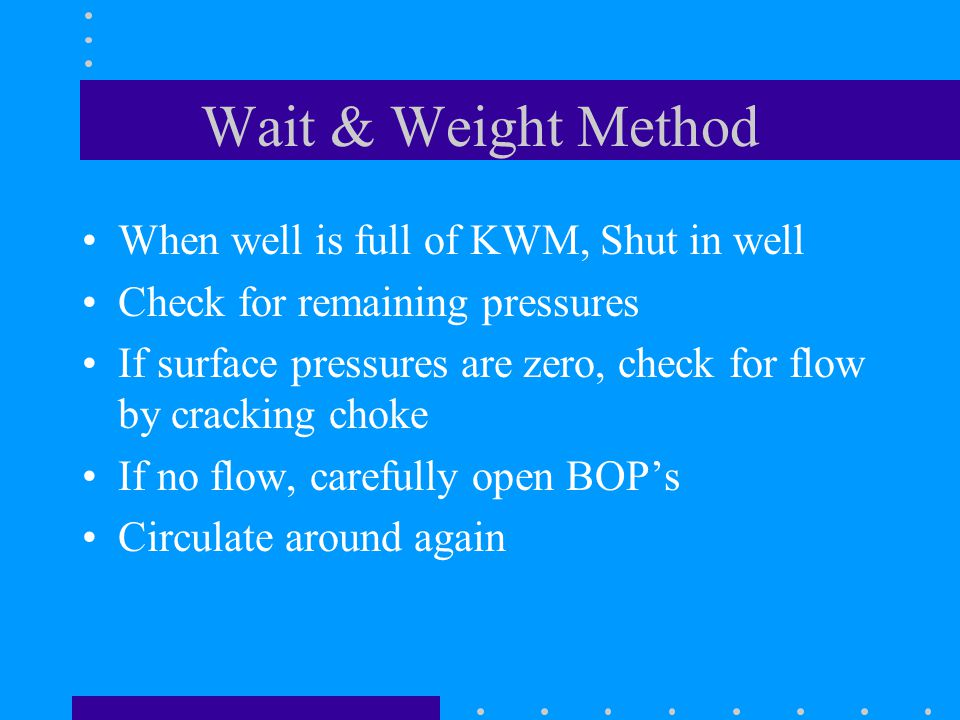 Wait & Weight Method When well is full of KWM, Shut in well