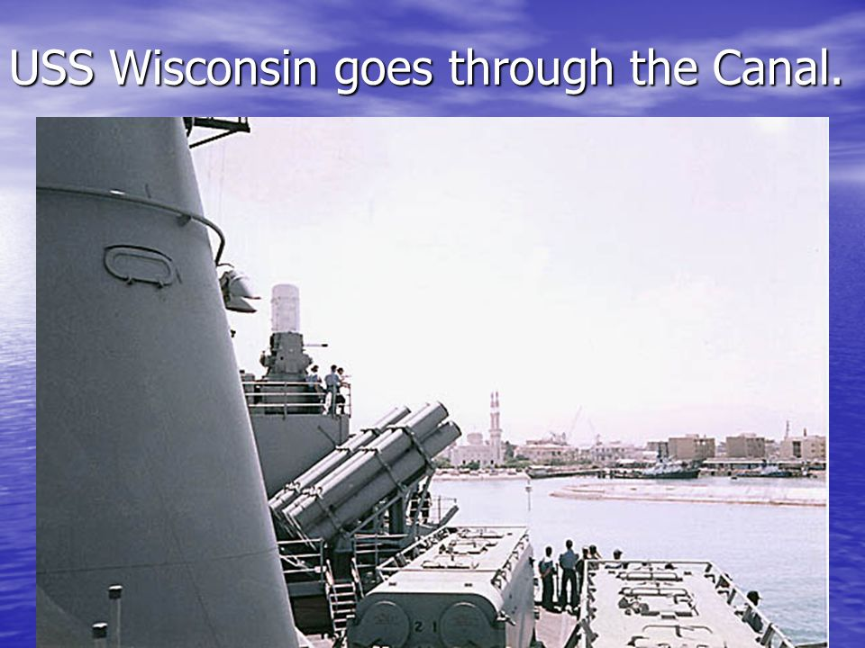 USS Wisconsin goes through the Canal.