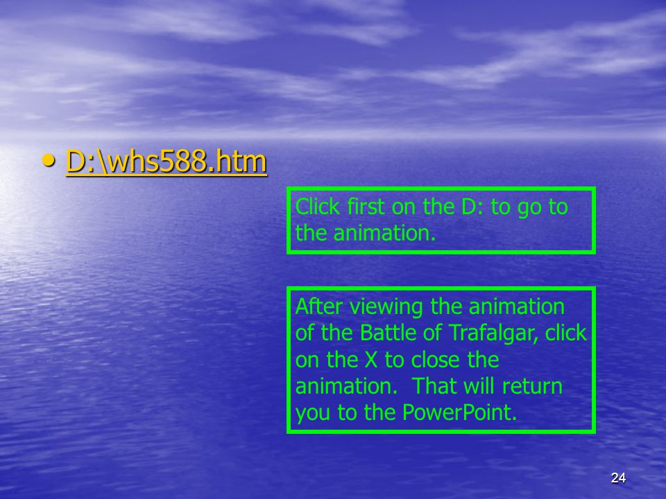 D:\whs588.htm Click first on the D: to go to the animation.