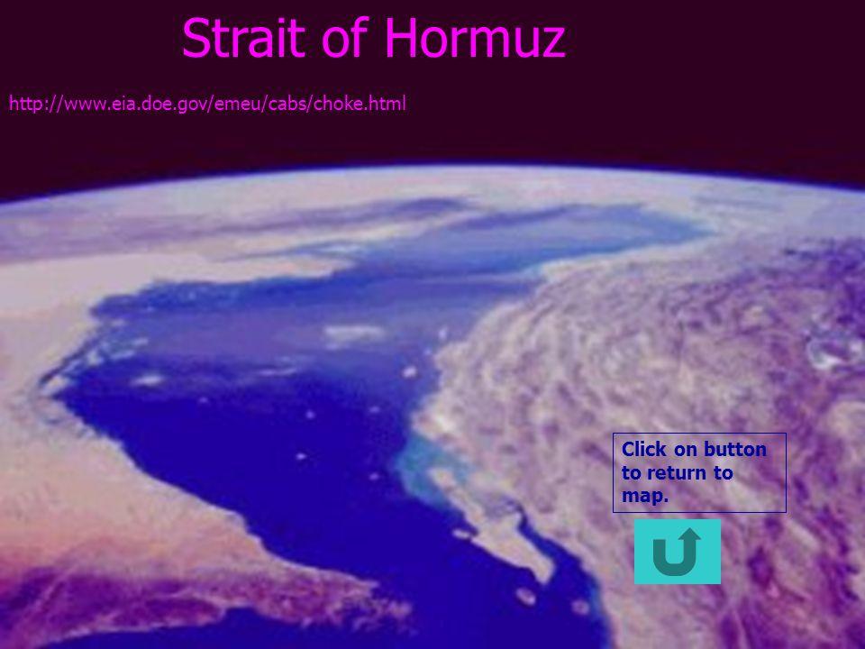 Strait of Hormuz http://www.eia.doe.gov/emeu/cabs/choke.html