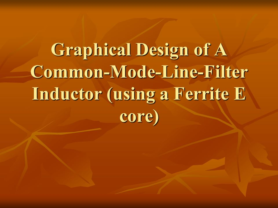 Graphical Design of A Common-Mode-Line-Filter Inductor (using a Ferrite E core)