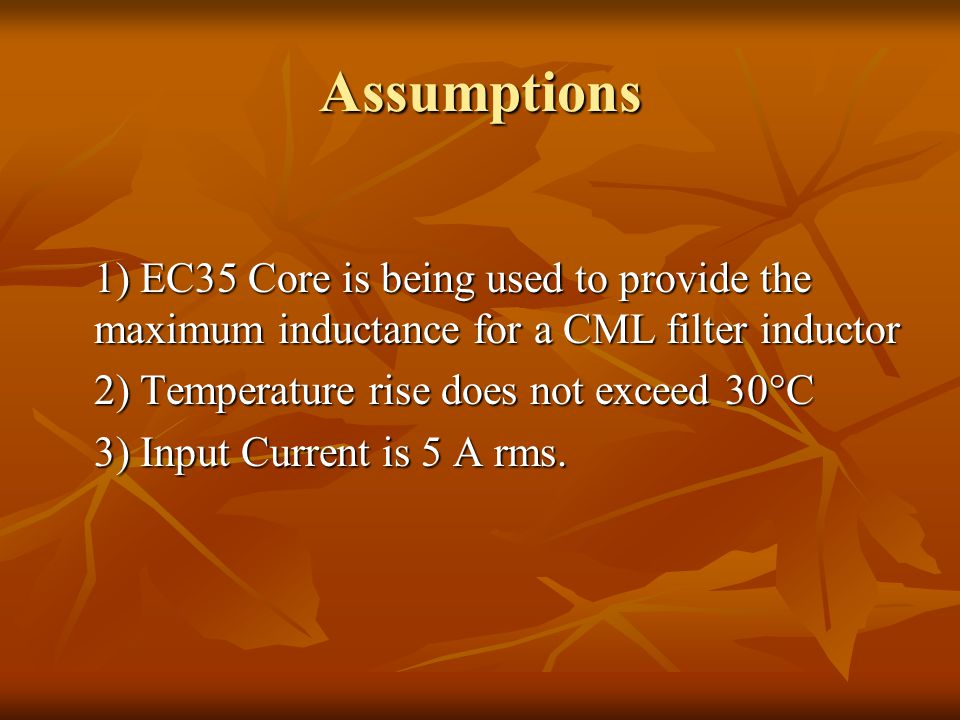 Assumptions 1) EC35 Core is being used to provide the maximum inductance for a CML filter inductor.