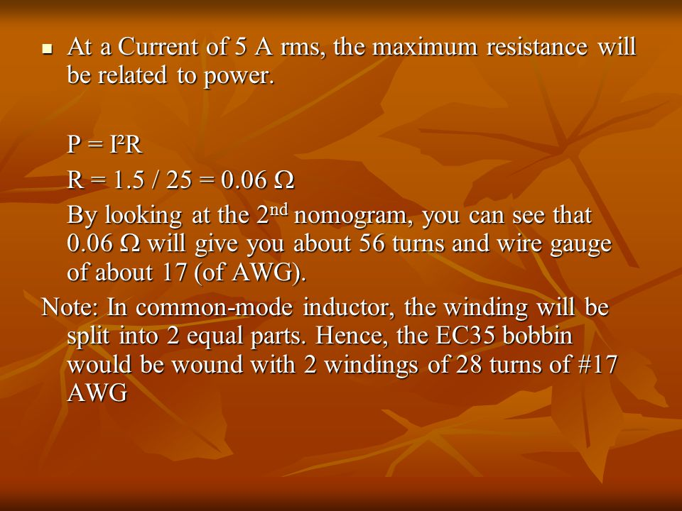 At a Current of 5 A rms, the maximum resistance will be related to power.