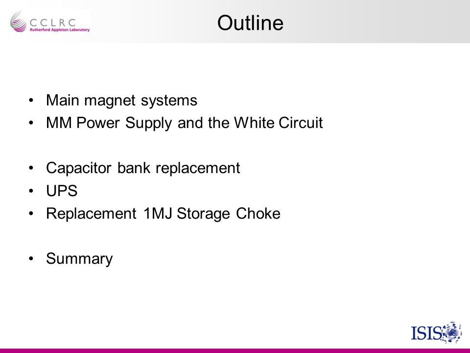 Outline Main magnet systems MM Power Supply and the White Circuit