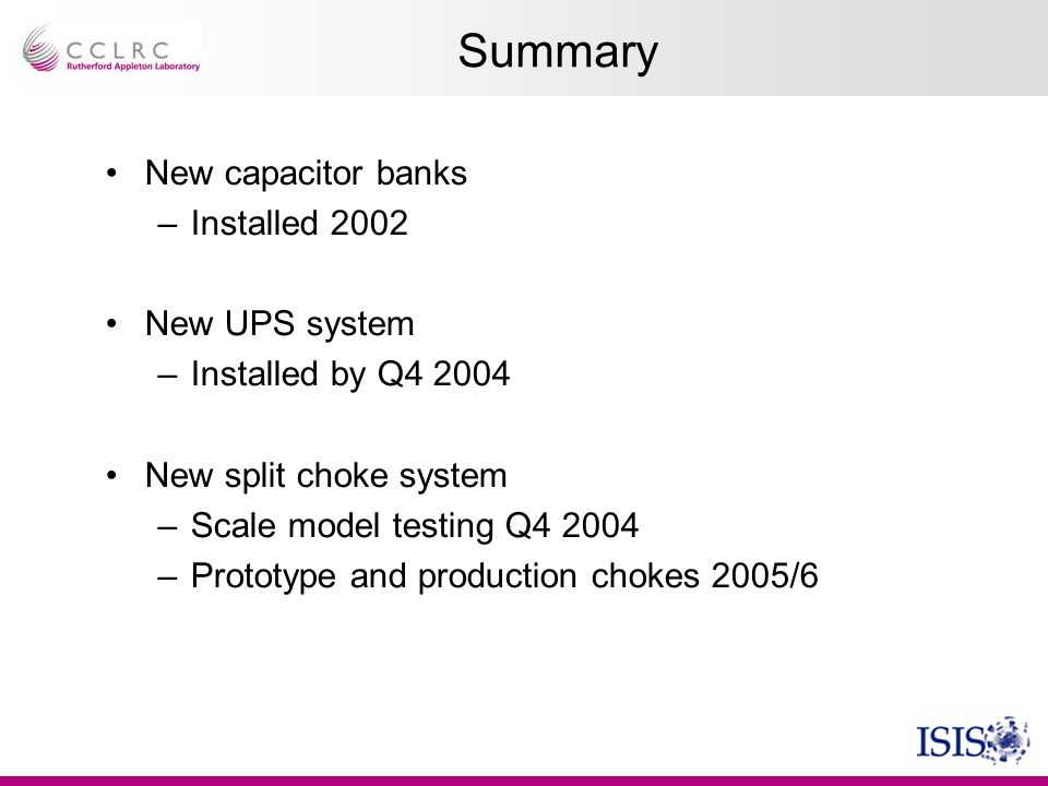 Summary New capacitor banks Installed 2002 New UPS system
