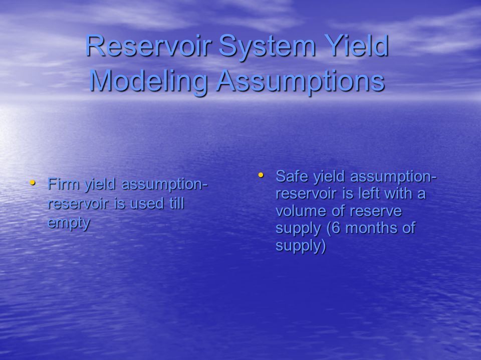 Reservoir System Yield Modeling Assumptions