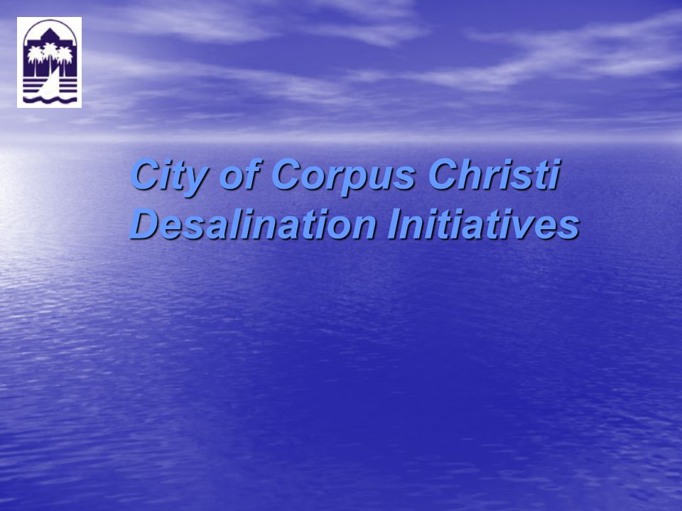 City of Corpus Christi Desalination Initiatives