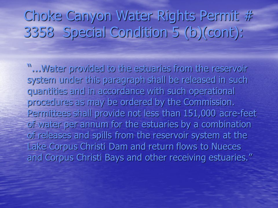 Choke Canyon Water Rights Permit # 3358 Special Condition 5 (b)(cont):