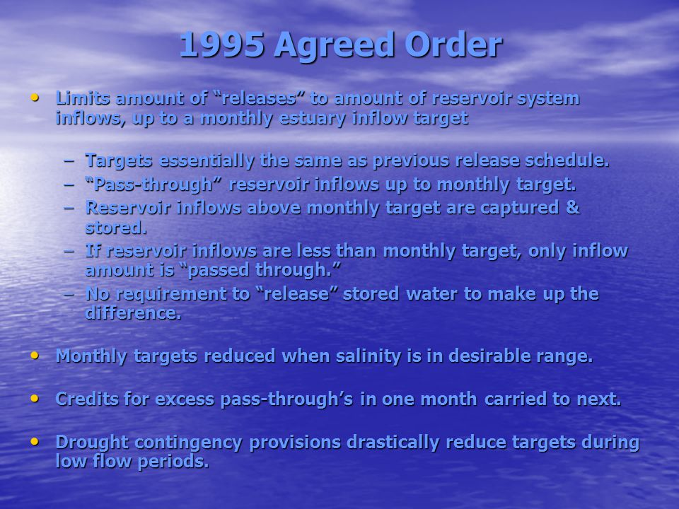 1995 Agreed Order Limits amount of releases to amount of reservoir system inflows, up to a monthly estuary inflow target.