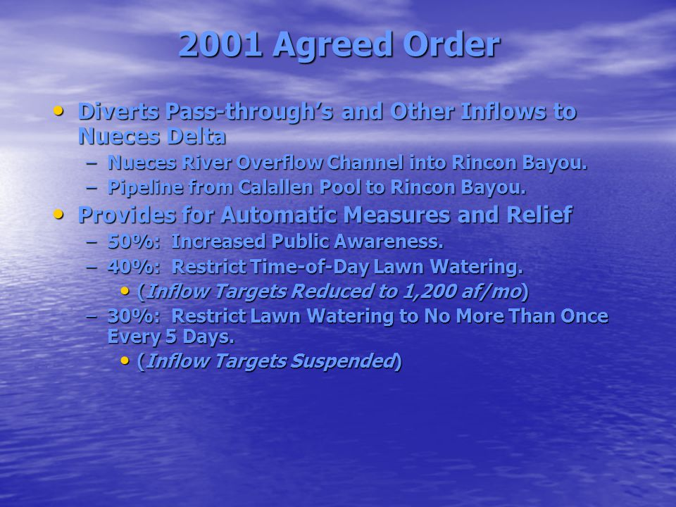 2001 Agreed Order Diverts Pass-through's and Other Inflows to Nueces Delta. Nueces River Overflow Channel into Rincon Bayou.