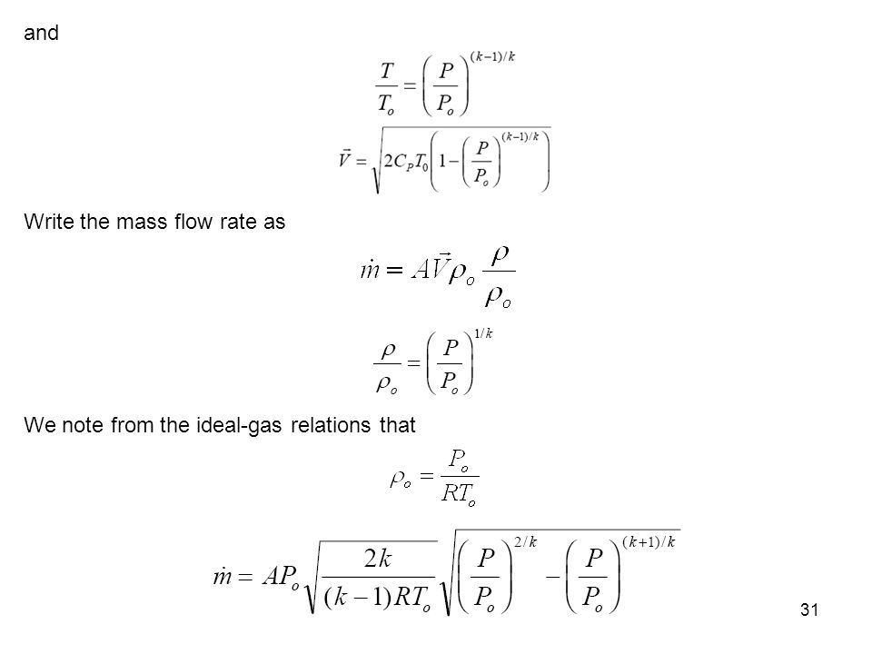 and Write the mass flow rate as We note from the ideal-gas relations that