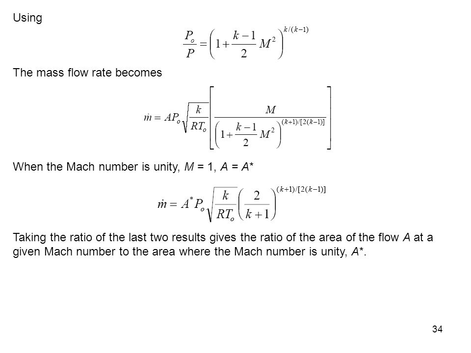 Using The mass flow rate becomes. When the Mach number is unity, M = 1, A = A*