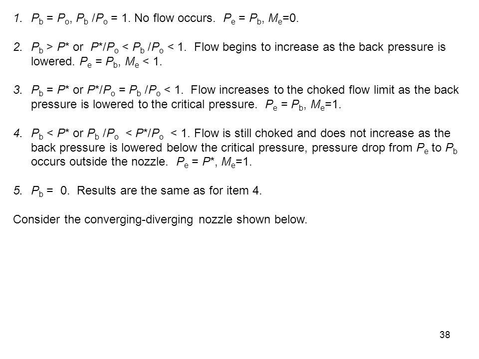 Pb = Po, Pb /Po = 1. No flow occurs. Pe = Pb, Me=0.