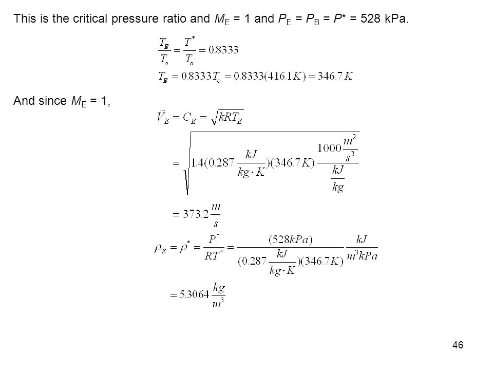 This is the critical pressure ratio and ME = 1 and PE = PB = P