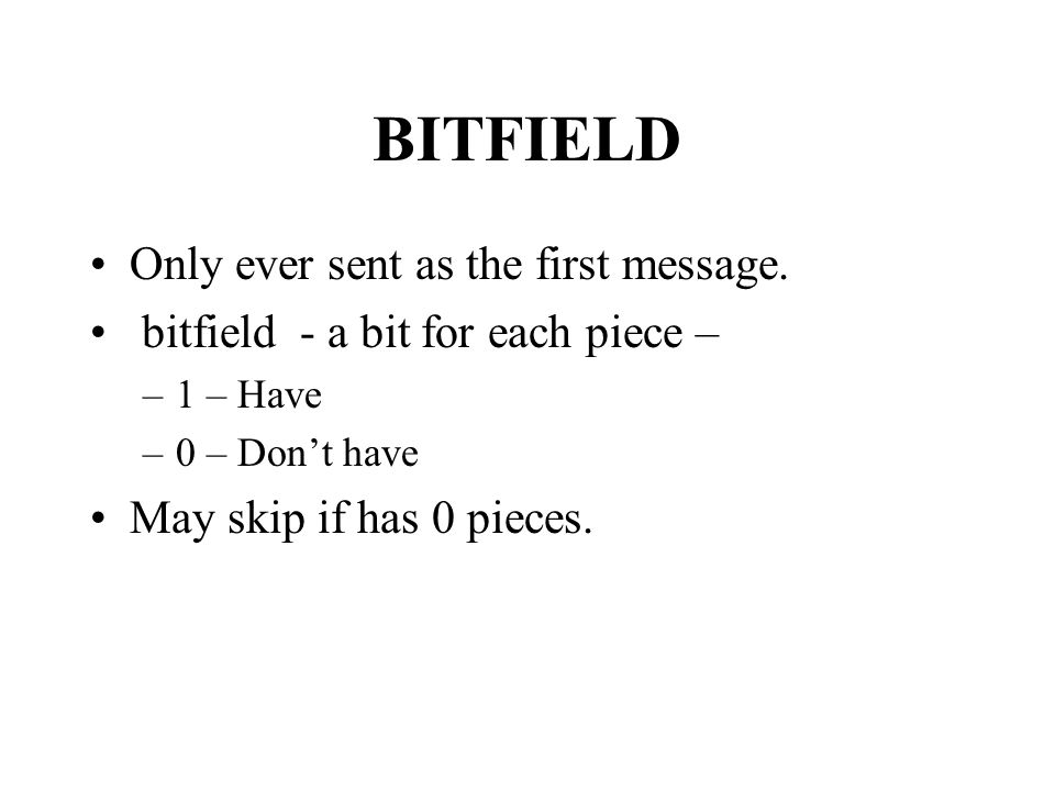 BITFIELD Only ever sent as the first message.