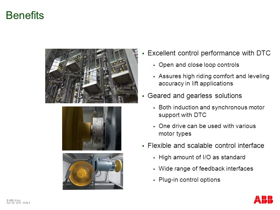 Benefits Excellent control performance with DTC