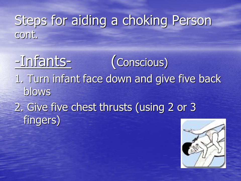 Steps for aiding a choking Person cont.