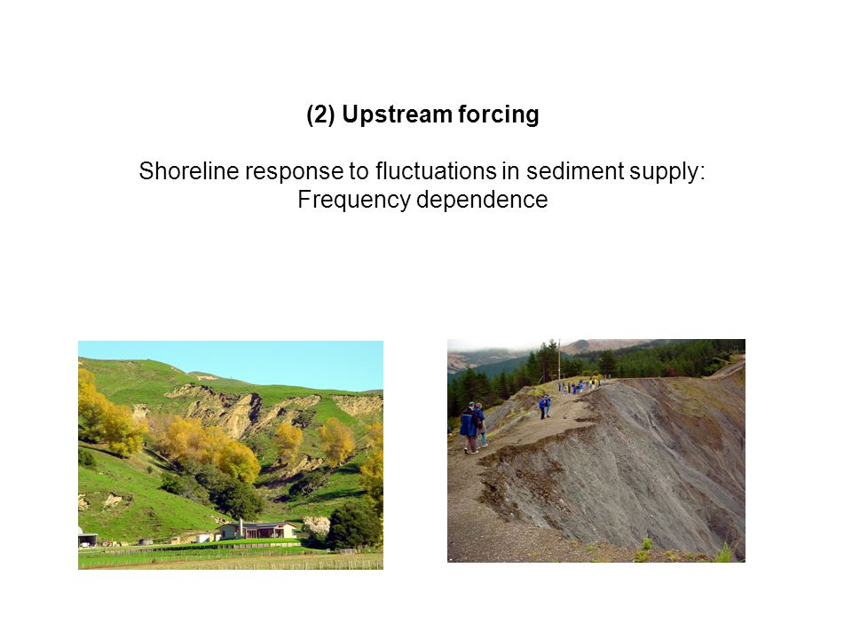 (2) Upstream forcing Shoreline response to fluctuations in sediment supply: Frequency dependence