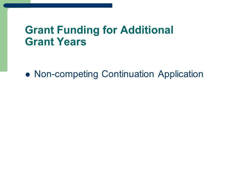 Grant Funding for Additional Grant Years