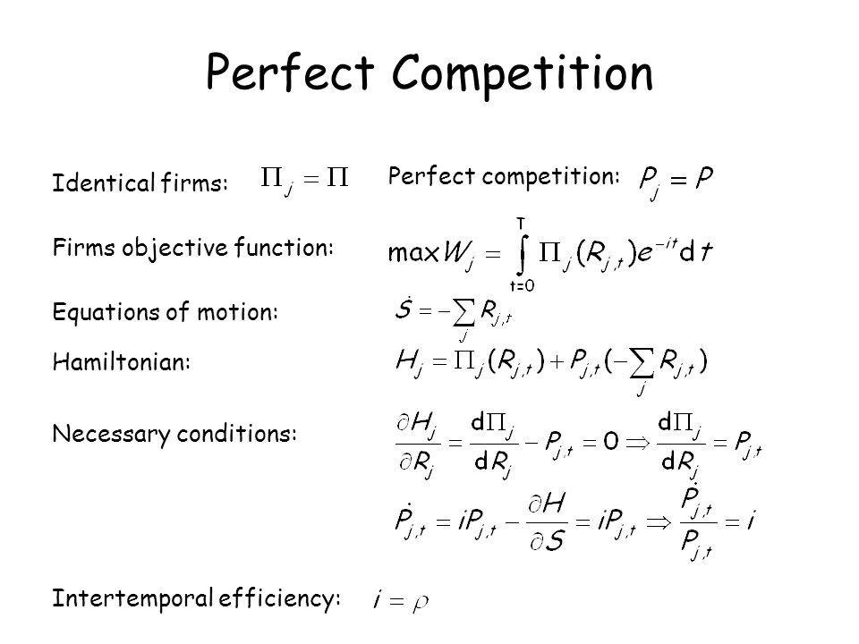 Perfect Competition Perfect competition: Identical firms: