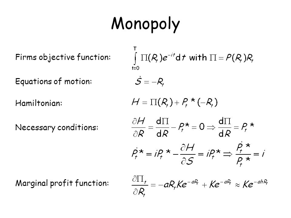 Monopoly Firms objective function: Equations of motion: Hamiltonian: