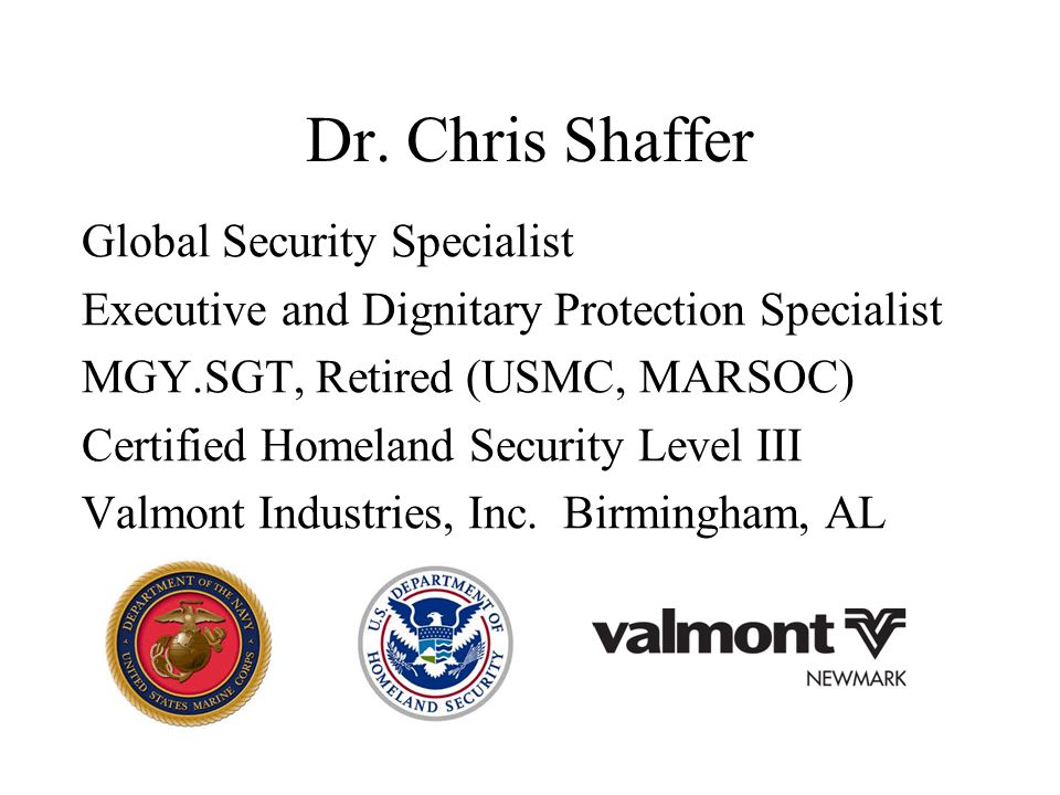 Dr. Chris Shaffer Global Security Specialist