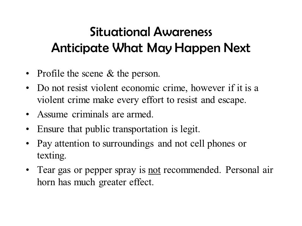 Situational Awareness Anticipate What May Happen Next