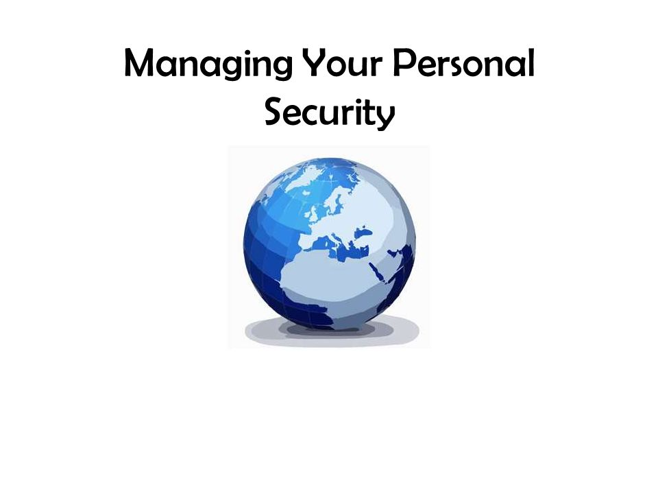 Managing Your Personal Security