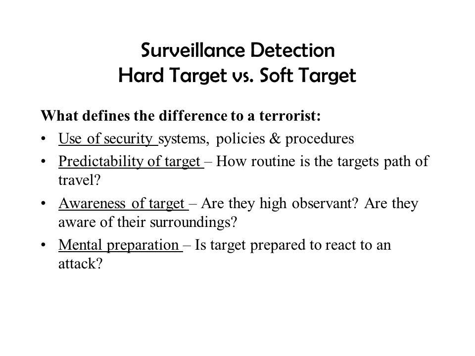Surveillance Detection Hard Target vs. Soft Target