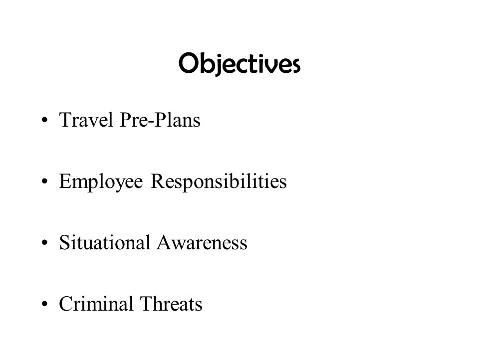Objectives Travel Pre-Plans Employee Responsibilities