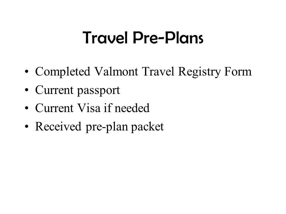 Travel Pre-Plans Completed Valmont Travel Registry Form