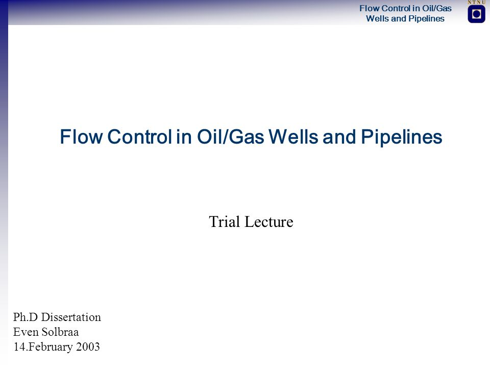 Flow Control in Oil/Gas Wells and Pipelines