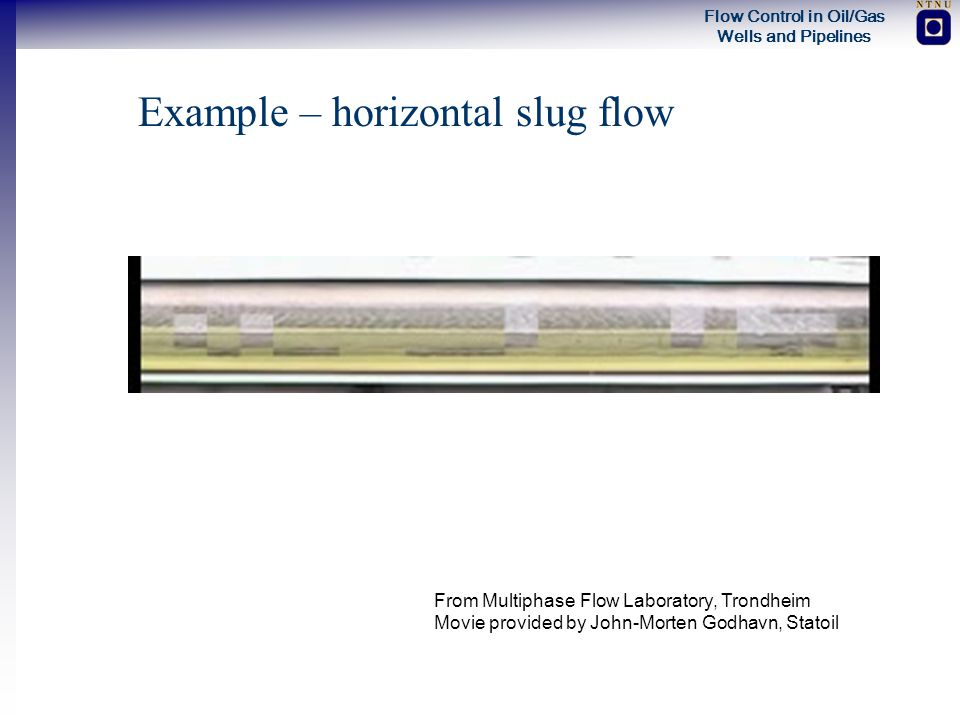 Example – horizontal slug flow