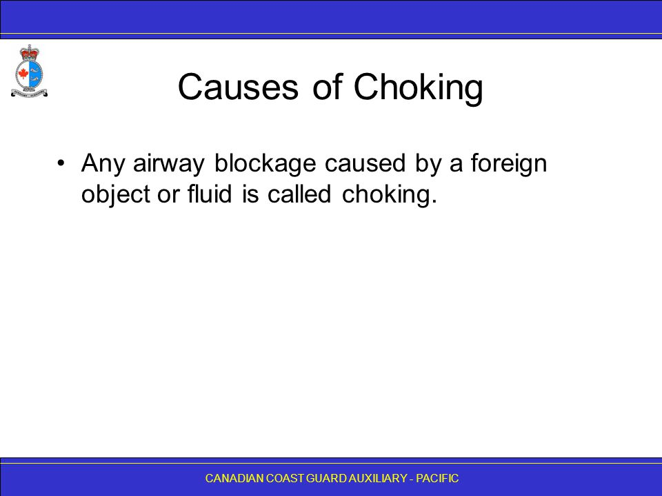 Causes of Choking Any airway blockage caused by a foreign object or fluid is called choking.