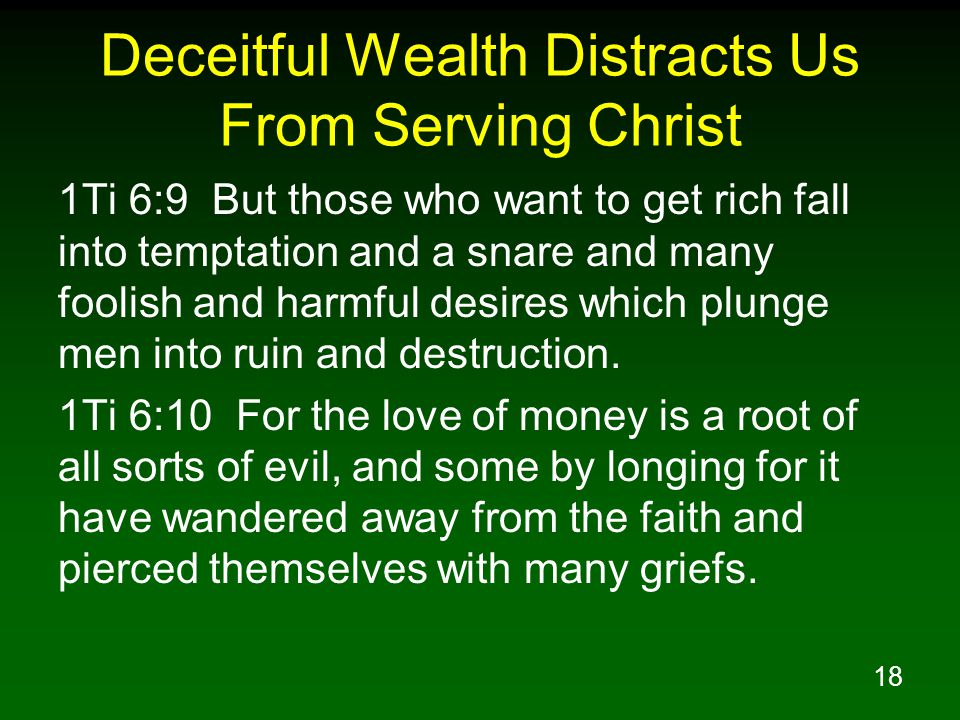 Deceitful Wealth Distracts Us From Serving Christ