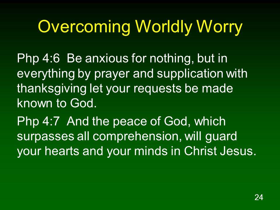 Overcoming Worldly Worry