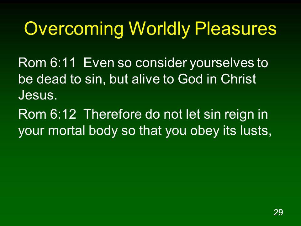Overcoming Worldly Pleasures