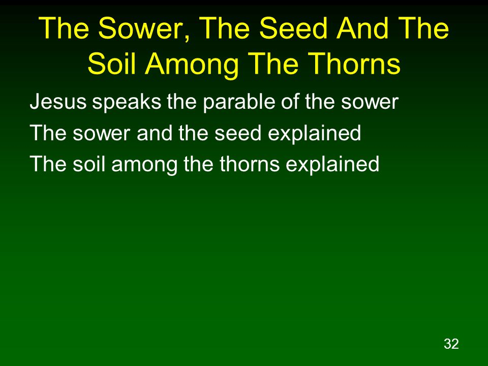 The Sower, The Seed And The Soil Among The Thorns