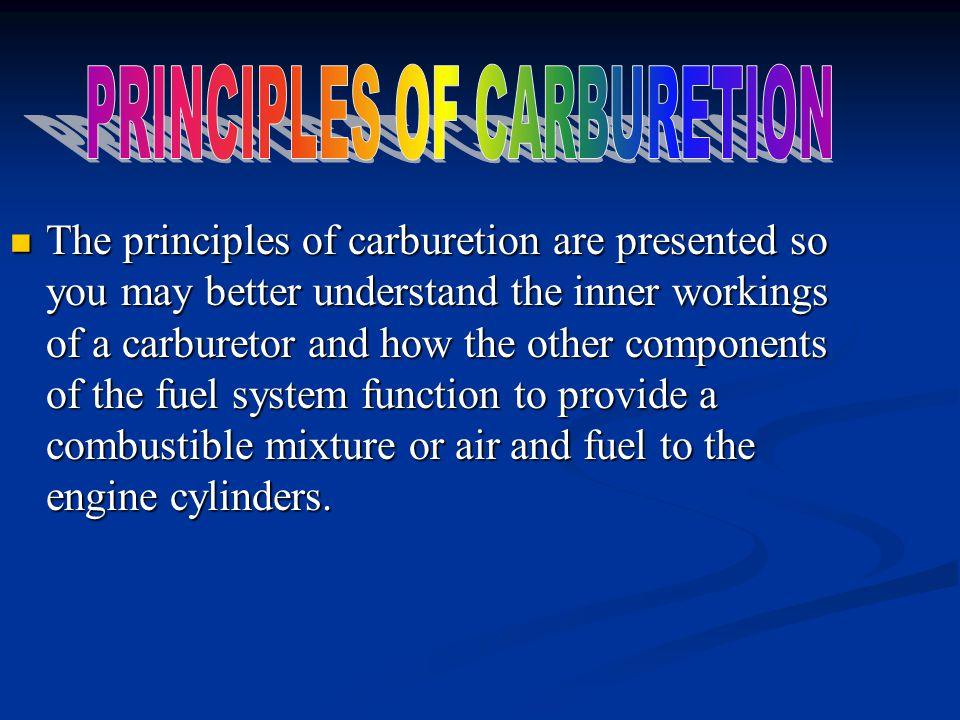 PRINCIPLES OF CARBURETION