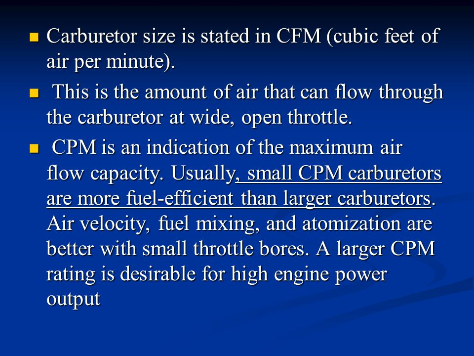 Carburetor size is stated in CFM (cubic feet of air per minute).