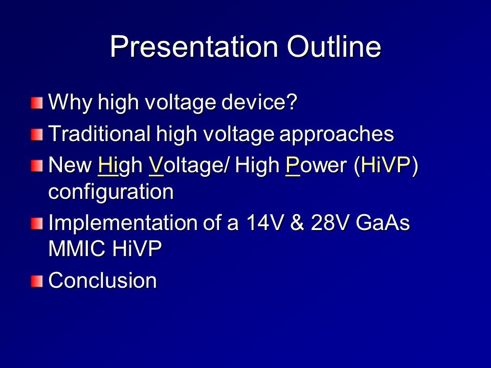 Presentation Outline Why high voltage device