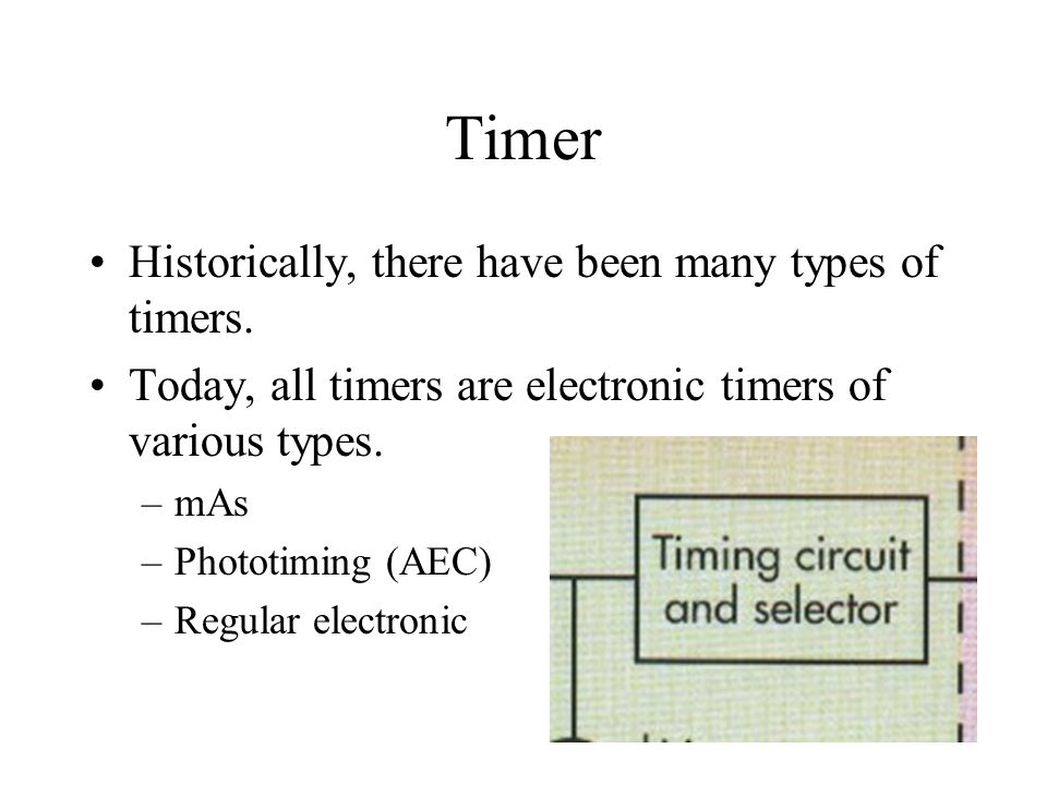 Timer Historically, there have been many types of timers.
