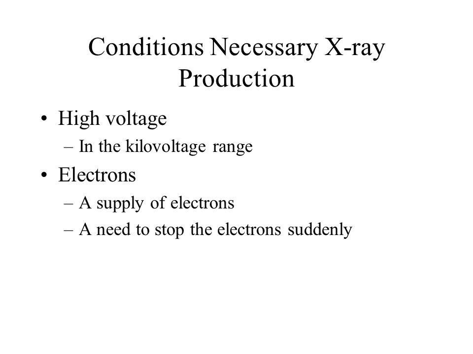 Conditions Necessary X-ray Production
